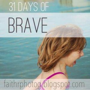31days brave