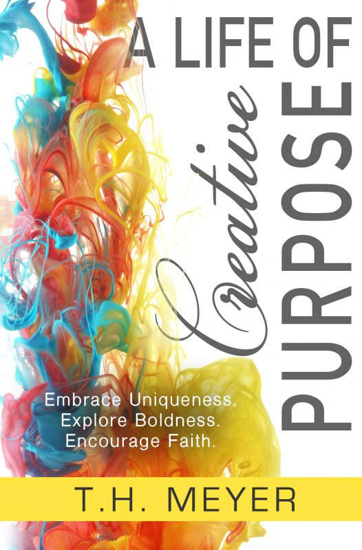 A Life of Creative Purpose: Embrace Uniqueness, Explore Boldness, Encourage Faith.