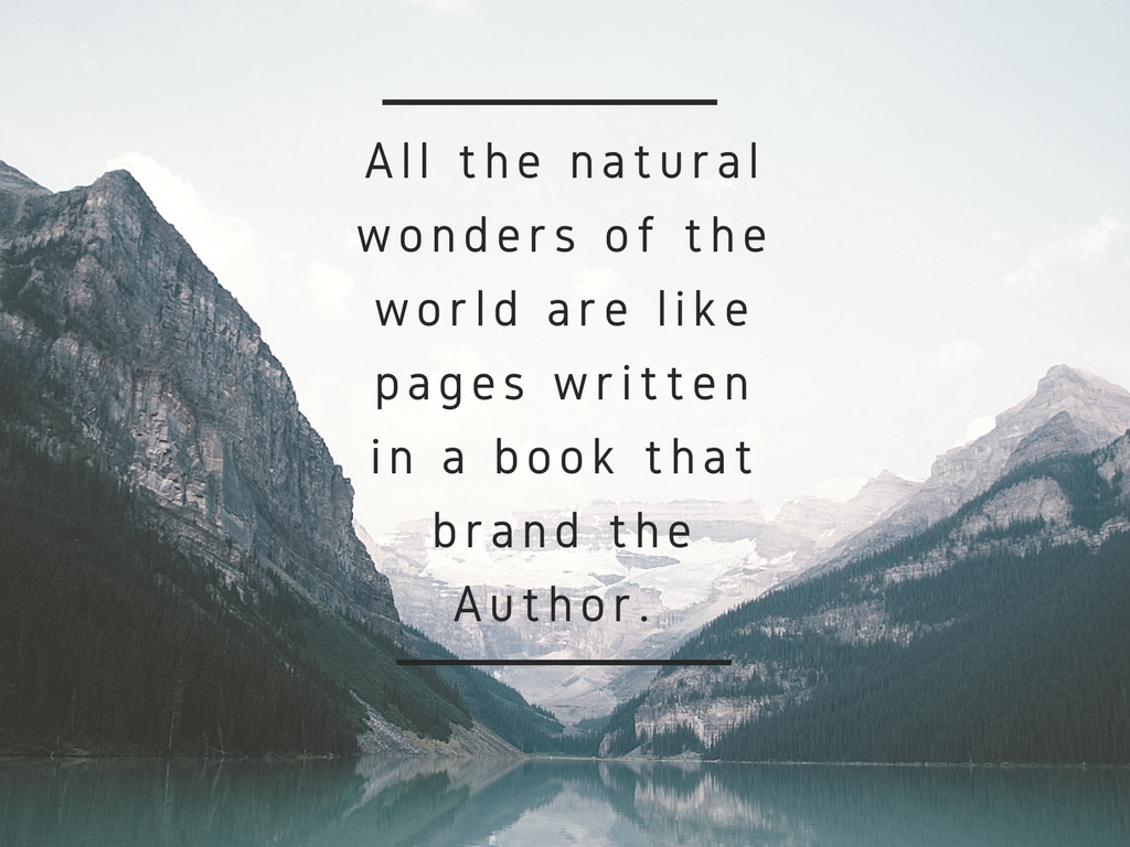 All the natural wonders of the world are like pages written in a book that brand the author. A God of All Seasons: Walking Toward Mercy, Grace, & Hope.