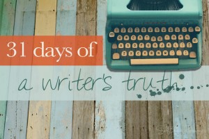 31days a writers trutch